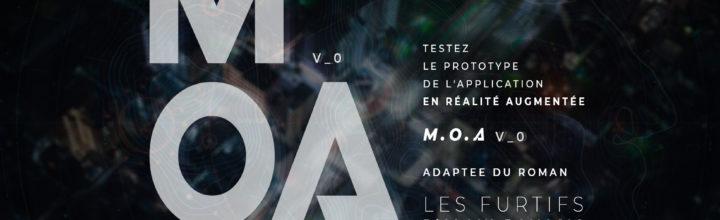 M.O.A. (My Own Assistant) une création en réalité augmentée d'après les Furtifs – Tournée des BétaTests –
